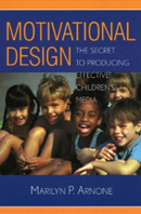 Book cover thumbnail for Motivational Design: The Secret to Producing Effective Children's Media